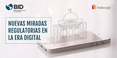 Nuevas Miradas Regulatorias en la Era Digital