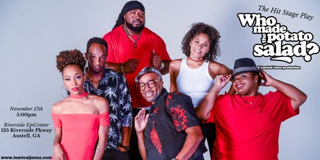 Learical Jonez Presents: Hit Stage Play-Who Made The Potato Salad? tickets
