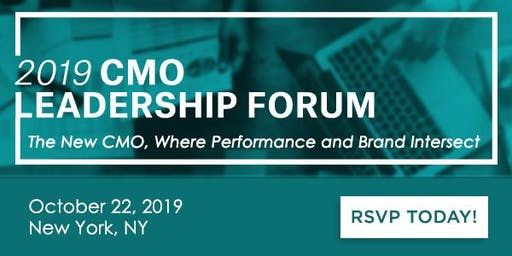 2019 Marketing Leadership Forum: The New CMO, Where Performance and Brand I