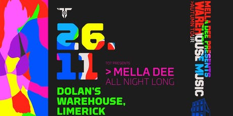 Mella Dee presents: Warehouse Music : Limerick tickets