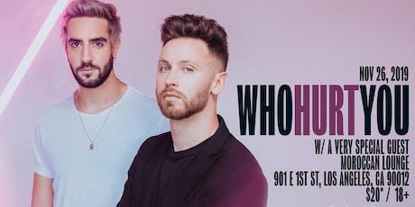 WhoHurtYou tickets