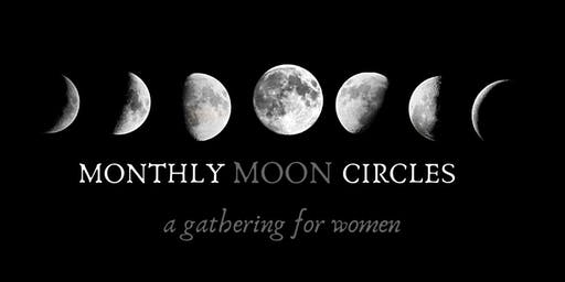 Monthly Moon Circles...a gathering for women