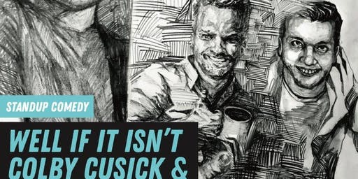 Well If It Isn't Comedy Presents: Colby Cusick and Devin Henderson