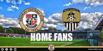 Bromley v Notts County (HOME FANS)
