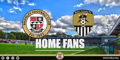 Bromley v Notts County (HOME FANS) tickets
