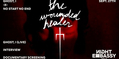 Ghost, I x No Start No End present:  The Wounded Healer tickets