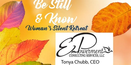 "Women's Silent Retreat  ""Be Still & Know"""