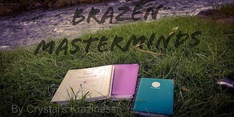 Brazen Masterminds tickets