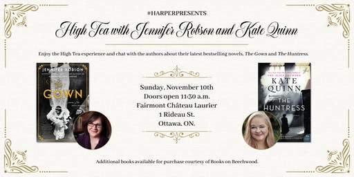#HarperPresents: High Tea with Jennifer Robson and Kate Quinn