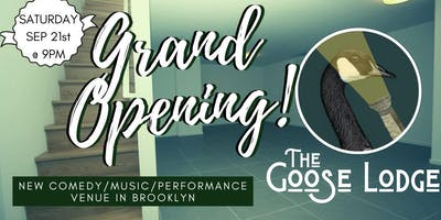 Grand Opening! The Goose Lodge