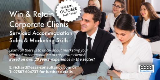 Win & Retain Corporate Clients - Serviced Accommodation Sales & Marketing Skills [OCTOBER]