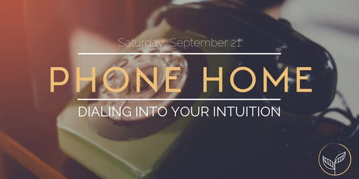 Phone Home — Dialing Into Your Intution