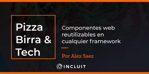 Pizza, Birra y Tech: Componentes web reutilizables en cualquier framework