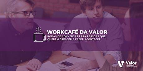 WorkCafé da Valor (4º Edição) ingressos