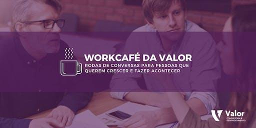WorkCafé da Valor (4º Edição)