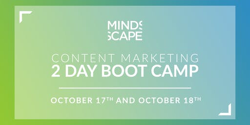 Content Marketing - 2 DAY BOOT CAMP (Oct. 2019)