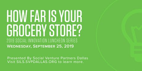 Social Innovation Luncheon: How far is your grocery store?  tickets