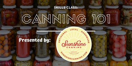 Skills Class: Canning 101 with Sunshine Canning tickets