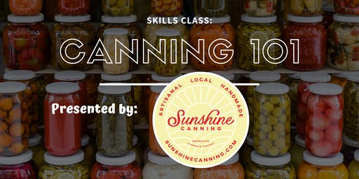 Skills Class: Canning 101 with Sunshine Canning