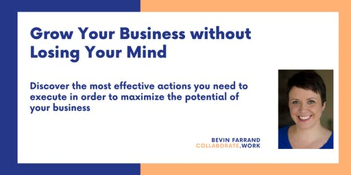 Grow Your Business Without Losing Your Mind