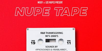 Nupe Tape: R&B Thanksgiving ( 90s-2000s Edition)