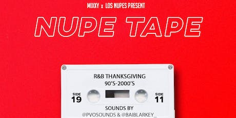 Nupe Tape: R&B Thanksgiving ( 90s-2000s Edition) tickets