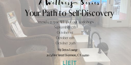 A Wellness Series:  Your Path to Self Discovery