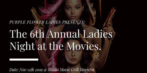 Purple Flower Ladies 6th Annual Ladies Night at the Movies all Black Affair (Charlie's Angels)