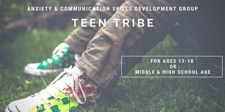Teen Tribe, Anxiety and Communications Skills Development Group tickets