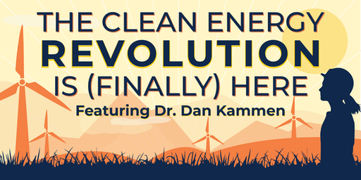 The Clean Energy Revolution is (Finally) Here, Dan Kammen