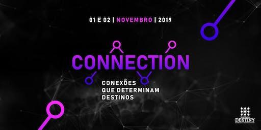 CONECTION - Conexões que determinam destinos