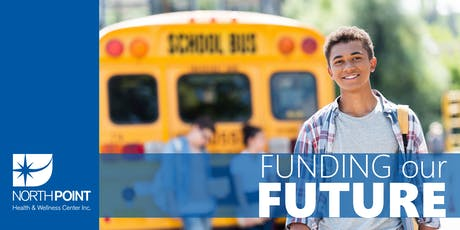 NorthPoint's 1st Annual Funding our Future event tickets