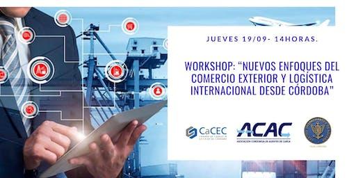 """Workshop: """"Nuevos enfoques del Comercio Exterior y Logística Internacional"""""""