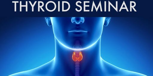 Thyroid Seminar: A Holistic Approach