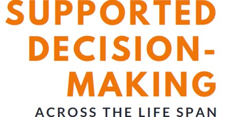 Supported Decision-Making Across the Life Span tickets