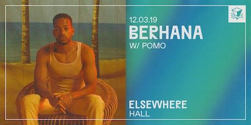 Berhana @ Elsewhere (Hall)
