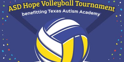 1st Annual ASD Hope Volleyball Tournament benefiting Texas Autism Academy