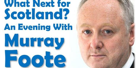 What Next for Scotland? an Evening With Murray Foo tickets
