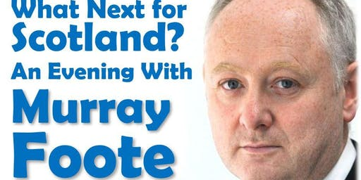What Next for Scotland? an Evening With Murray Foo