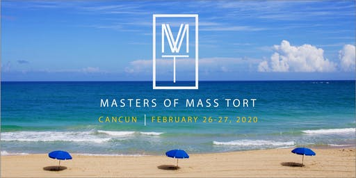 MASTERS OF MASS TORT 2020: Into the Future