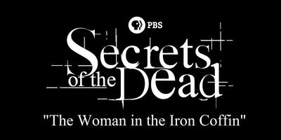"CB4Q Movie Screening of ""Secrets of the Dead:The Woman in the Iron Coffin"""