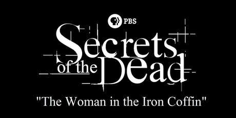 """CB4Q Movie Screening of """"Secrets of the Dead:The Woman in the Iron Coffin"""" tickets"""