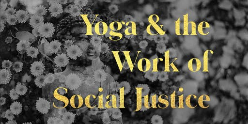 Yoga & the Work of Social Justice
