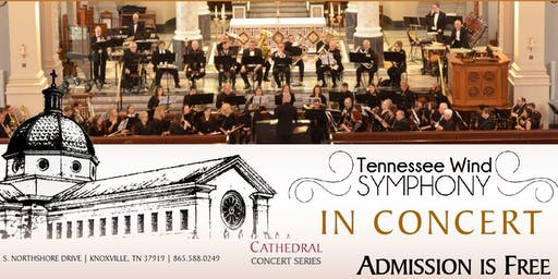 Cathedral Concert: Tennessee Wind Symphony