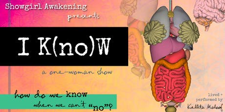 I K(no)W : an intimate one-woman show tickets