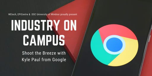 INDUSTRY ON CAMPUS: Shoot the Breeze with Kyle Paul from Google