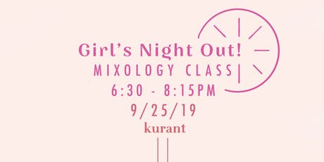 Kurant Mixology | Girl's Night Out tickets