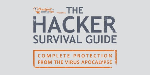 The Hacker Survival Guide: Complete Protection from the Virus Apocalypse