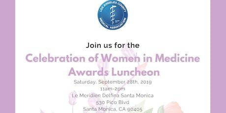 CELEBRATION OF WOMEN IN MEDICINE AWARDS LUNCHEON tickets