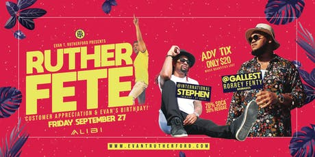 RUTHERFETE! Customer Appreciation x Evan's Bday Bash! INTL Stephen x RORREY tickets